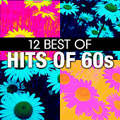 Play & Download 12 Best of Hits of the 60's by Various Artists | Napster