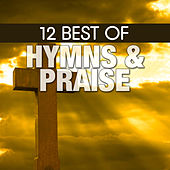 Play & Download 12 Best of Hymns & Praise by The Joslin Grove Choral Society | Napster
