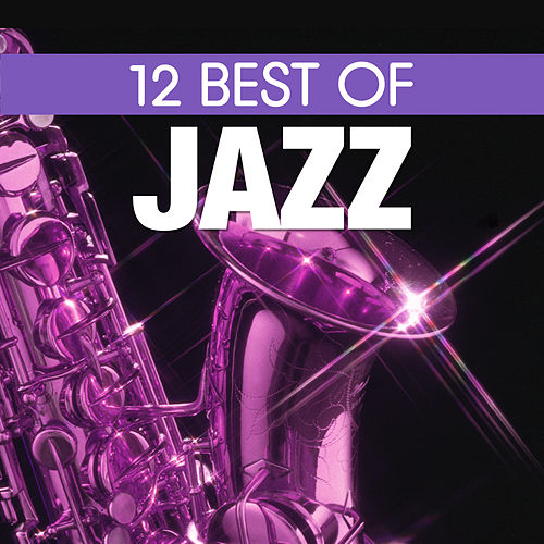 Play & Download 12 Best of Jazz by Various Artists | Napster