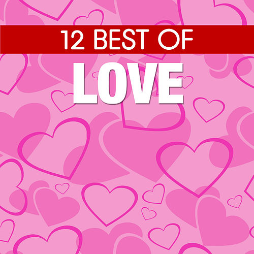 Play & Download 12 Best of Love by 101 Strings Orchestra | Napster