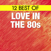 12 Best of Love in the 80's by The Countdown Singers