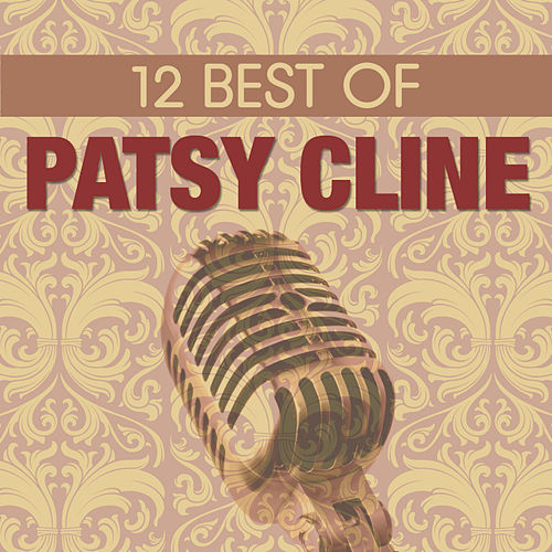 Play & Download 12 Best of Patsy Cline by Patsy Cline | Napster