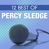 Play & Download 12 Best Of Percy Sledge by Percy Sledge | Napster