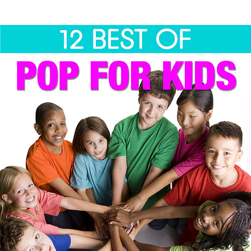 Play & Download 12 Best of Pop for Kids by The Countdown Kids | Napster