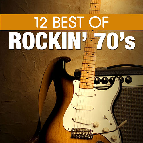Play & Download 12 Best of Rockn' 70's by Various Artists | Napster
