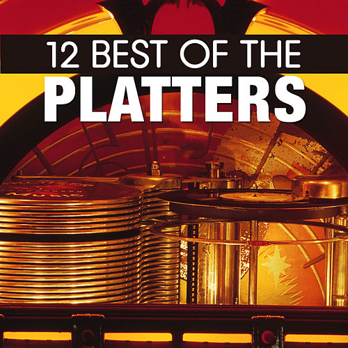 12 Best of The Platters by The Platters