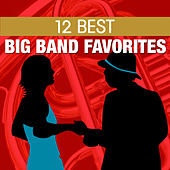 12 Big Band Favorites by Various Artists