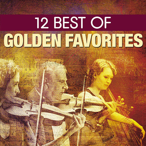 Play & Download 12 Best Golden Favorites by 101 Strings Orchestra | Napster