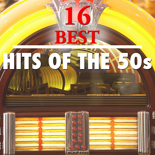 16 Best Hits of the 50's by Various Artists