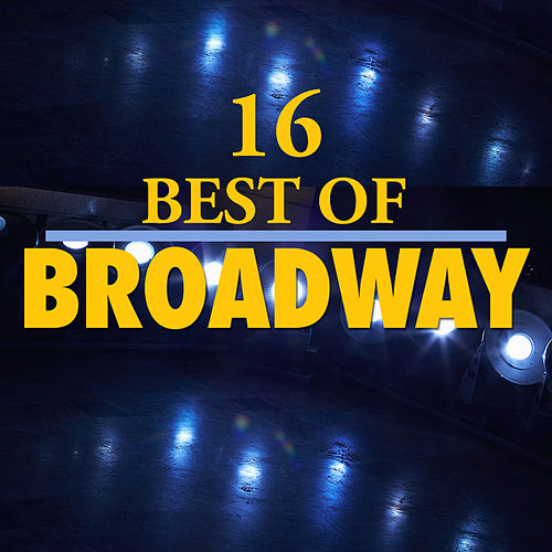 Play & Download 16 Best of Broadway by 101 Strings Orchestra | Napster