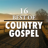 16 Best of Country Gospel by Various Artists
