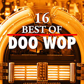 Play & Download 16 Best of Doo Wop by Various Artists | Napster