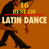 16 Best of Latin Hits by Various Artists