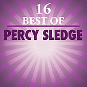 Play & Download 16 Best Of Percy Sledge by Percy Sledge | Napster