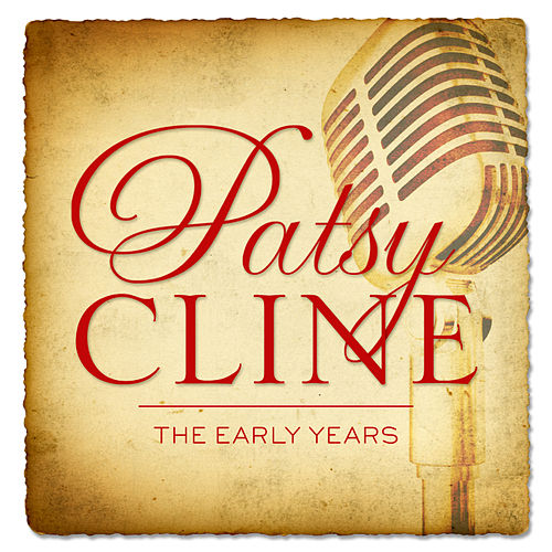 Patsy Cline: The Early Years by Patsy Cline