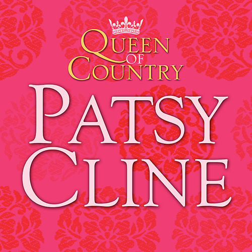 Play & Download Queen of Country: Patsy Cline by Patsy Cline | Napster