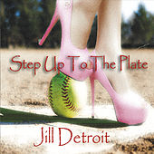 Step up to the Plate by Jill Detroit