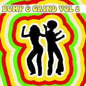 Bump and Grind, Vol. 8 by Various Artists