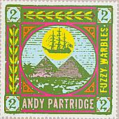 Fuzzy Warbles Vol. 2 by Andy Partridge