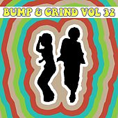 Bump and Grind, Vol. 32 by Various Artists