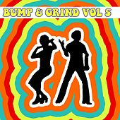 Bump and Grind, Vol. 5 by Various Artists