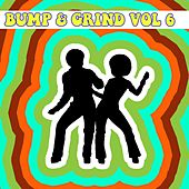 Bump and Grind, Vol. 6 by Various Artists