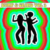 Bump and Grind, Vol. 3 by Various Artists