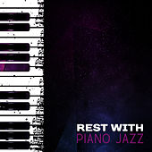 Rest with Piano Jazz – Background Jazz Sounds, Peaceful Shades of Jazz, Relaxation Melodies by Smooth Jazz Park