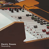 Sleepwalking by Electric Dreams