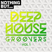 Nothing But... Deep House Groovers, Vol. 1 - EP by Various Artists