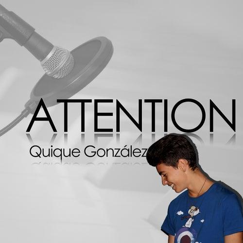 Attention de Quique Gonzalez