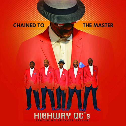 Chained to the Master (feat. Spencer Taylor) by The Highway Q.C.'s