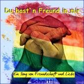 Du hast'n Freund in mir (Ein Song von Freundschaft und Liebe) by Schmitti