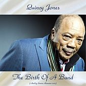 The Birth Of A Band (Analog Source Remaster 2017) von Quincy Jones