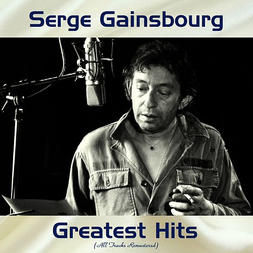 Serge Gainsbourg Greatest Hits (All Tracks Remastered) by Serge Gainsbourg