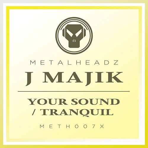 Your Sound / Tranquil (2017 Remaster) by J Majik