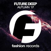 Future Deep Autumn '17 by Various Artists
