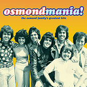 Osmondmania! The Osmond Family's Greatest Hits by The Osmonds