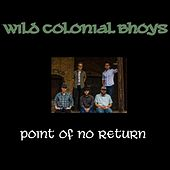 Point of No Return by Wild Colonial Bhoys
