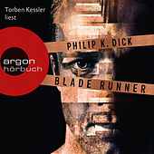 Blade Runner - Träumen Androiden von elektrischen Schafen? (Ungekürzte Lesung) von Philip K. Dick