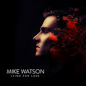 Lying for Love by Mike Watson