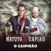 O Caipirão by Matuto e Capiau
