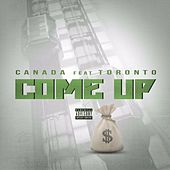 Come Up (feat. Toronto) by Canada