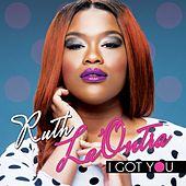 I Got You (Live) by Ruth La'Ontra