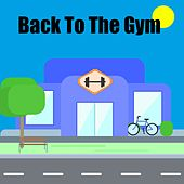 Back To The Gym by The Gym All-Stars