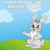 Hoppy Rabbit Sings Nursery Rhymes by Nursery Rhymes