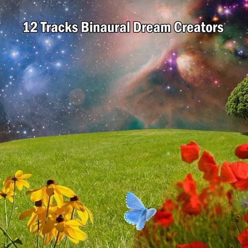 12 Tracks Binaural Dream Creators by Binaural Beats Brainwave Entrainment