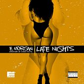Late Nights (feat. Mazerati) by E. Morgan