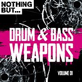 Nothing But... Drum & Bass Weapons, Vol. 1 - EP by Various Artists