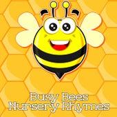 Busy Bees Nursery Rhymes by Nursery Rhymes